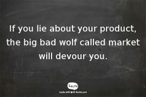 don`t-lie-about-your-product-quote