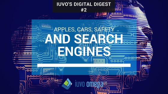 Iuvo's Digital Digest #2: Apples, Cars, Safety, and Search Engines