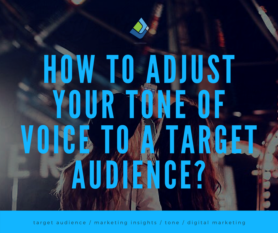 How to Adjust Your Tone of Voice to a Target Audience