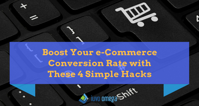 Boost Your e-Commerce Conversion Rate with These 4 Simple Hacks
