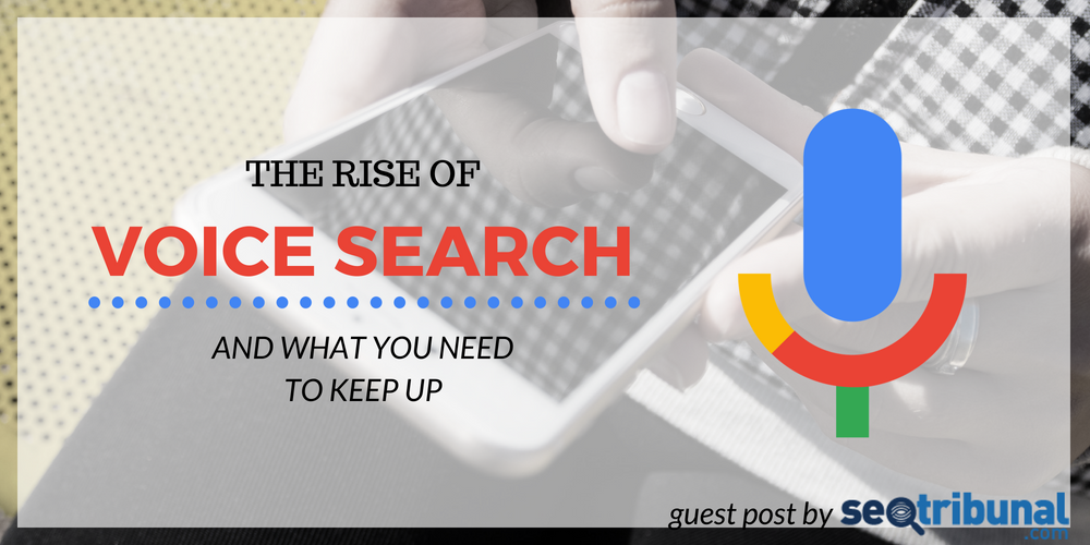 The Rise of Voice Search and What You Need to Keep up (Infographic)