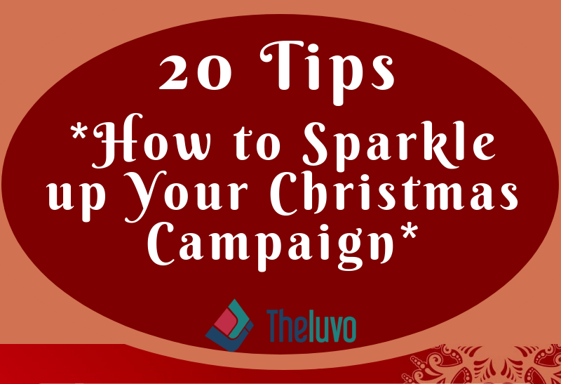 20 Tips on How to Sparkle up Your Christmas Campaign (Infographic)