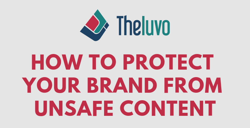 How to Protect Your Brand from Unsafe Content (Infographic)