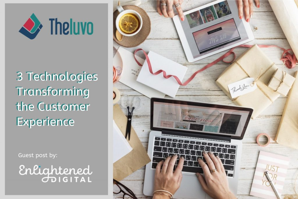 3 Technologies Transforming the Customer Experience