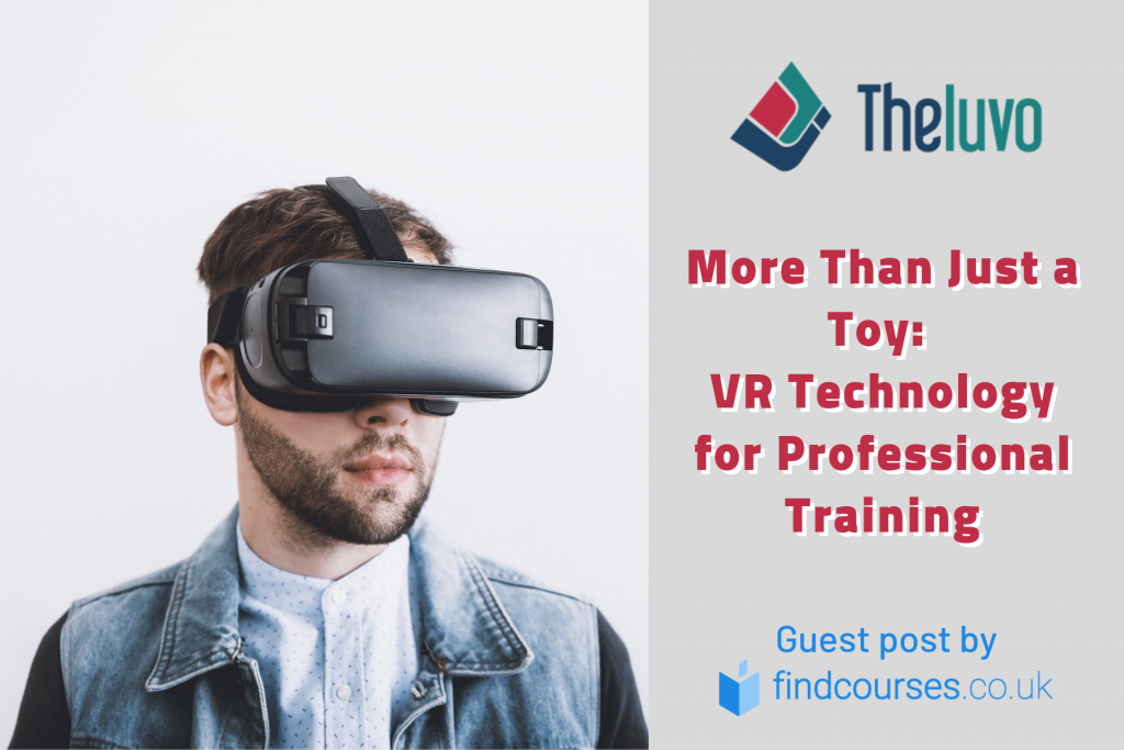 More Than Just a Toy: VR Technology for Professional Training
