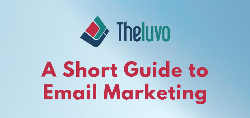 A Short Guide to Email Marketing (Infographic)
