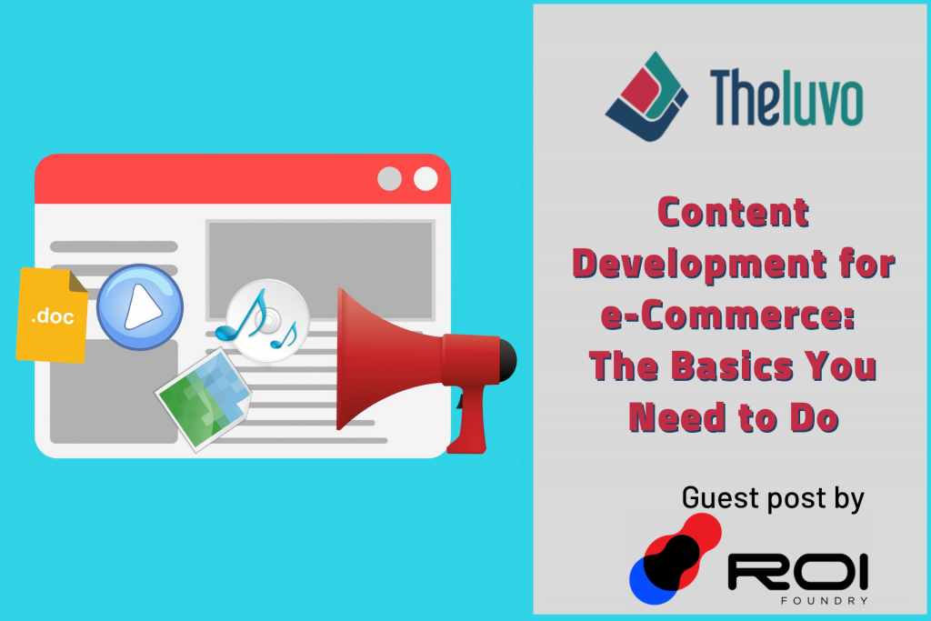 Content Development for e-Commerce: The Basics You Need to Do