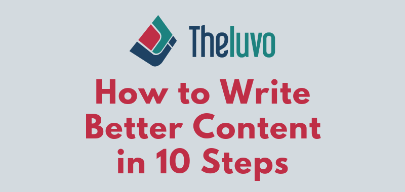 How to Write Better Content in 10 Steps (Infographic)