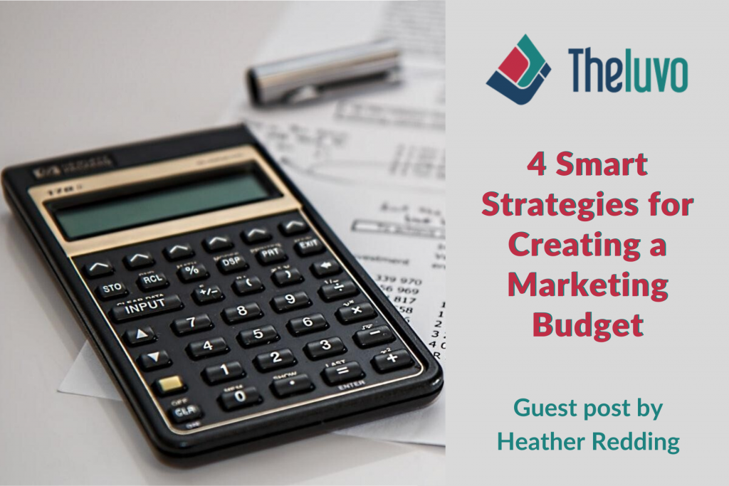 4 Smart Strategies for Creating a Marketing Budget