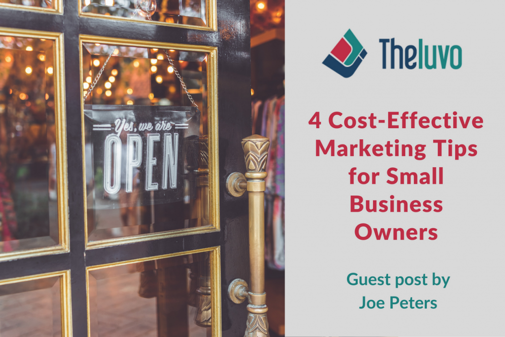 4 Cost-Efficient Marketing Tips for Small Business Owners