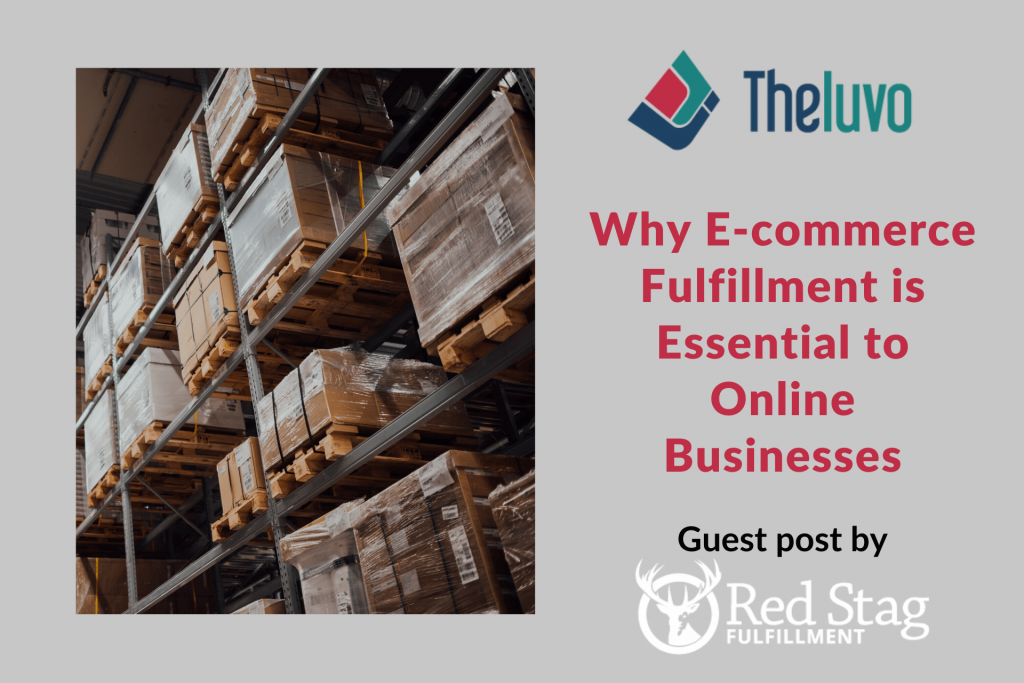Why E-commerce Fulfillment Is Essential to Online Businesses